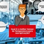 Qual é o melhor Sensor de Temperatura para sua Aplicação?